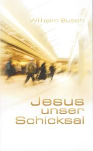 Jesus unser Schicksal
